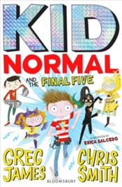 Kid Normal and the Final Five : Kid Normal 4 - James, Greg