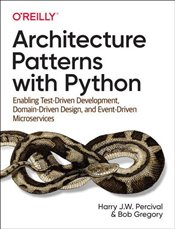 Architecture Patterns With Python - Percival, Harry