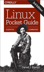 Linux Pocket Guide : Essential Commands - Barrett, Daniel J.