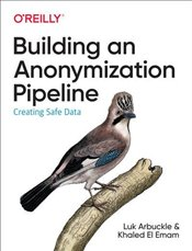 Building an Anonymization Pipeline - Arbuckle, Luk