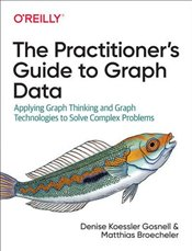 Practitioners Guide to Graph Data - Gosnell, Denise