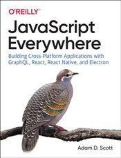 Javascript Everywhere - Scott, Adam D.