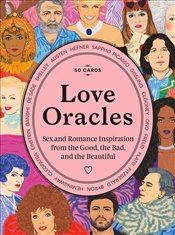 Love Oracles : Sex and Romance Inspiration from the Good the Bad and the Beautiful -