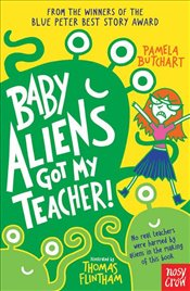 Baby Aliens Got My Teacher - Butchart, Pamela