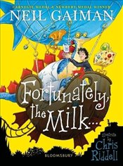 Fortunately the Milk . . . - Gaiman, Neil