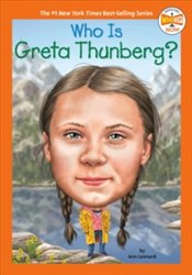 Who Is Greta Thunberg? - Leonard, Ann
