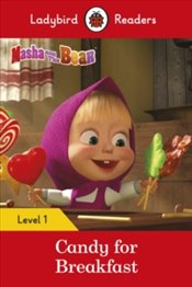 Masha And The Bear : Candy For Breakfast : Ladybird Readers Level 1 -