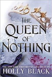 Queen Of Nothing (The Folk Of The Air #3) - Black, Holly