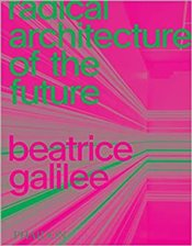 Radical Architecture Of The Future - Galilee, Beatrice