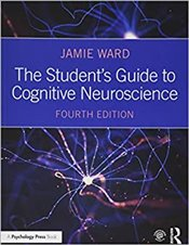 Students Guide To Cognitive Neuroscience 4e - Ward, Jamie