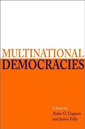 MULTINATIONAL DEMOCRACIES - GAGNON, ALAIN-G.