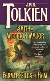 SMITH OF WOOTTON MAJOR AND FARMER GILES OF HAM - Tolkien, J. R. R.