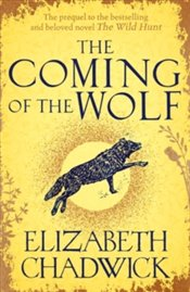 Coming of the Wolf - Chadwick, Elizabeth