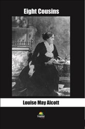 Eight Cousins - Alcott, Louisa May