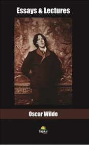 Essays and Lectures - Wilde, Oscar