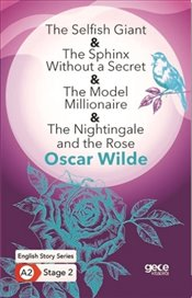 Selfish Giant - The Sphinx Without a Secret - The Model Millionaire - The Nightingale and: A2 Stage - Wilde, Oscar