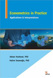 Econometrics in Practice : Applications & Interpretations - Hushmat, Adnan