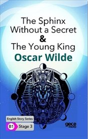 Sphinx Without a Secret & The Young King : B1 Stage 3 - Wilde, Oscar