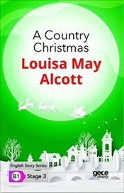 Country Christmas : B1 Stage 3 - Alcott, Louisa May