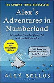 Alexs Adventures In Numberland : Tenth Anniversary Edition - Bellos, Alex