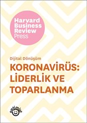 Koronavirüs : Liderlik ve Toparlanma - Harvard Business Review
