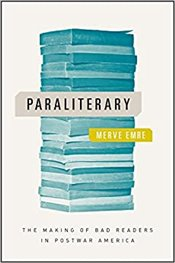 Paraliterary : Making of Bad Readers in Postwar - Emre, Merve