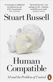 Human Compatible : AI and the Problem of Control - Russell, Stuart