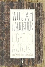 Light In August: The Corrected Text - Faulkner, William