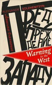 Warning to the West - Solzhenitsyn, Aleksandr Isayevich