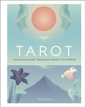Tarot : Connect With Yourself Develop Your Intuition Live Mindfully - Gong, Tina