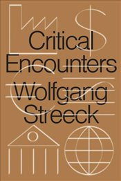 Critical Encounters - Streeck, Wolfgang