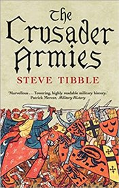 Crusader Armies : 1099-1187 - Tibble, Steve