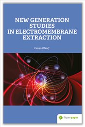 New Generation Studies in Electromembrane Extraction - Onaç, Canan