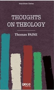 Thoughts on Thology - Paine, Thomas