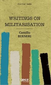 Writings on Militarisation - Berneri, Camillo