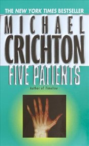 Five Patients - Crichton, Michael