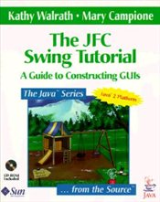 JFC Swing Tutorial : Tutorial Guide for Constructing Guis - Walrath, Kathy