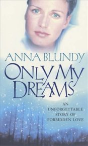 Only My Dreams - Blundy, Anna