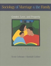 SOCIOLOGY OF MARRIAGE AND THE FAMILY 5e : Gender, Love, and Property - Collins, Randall