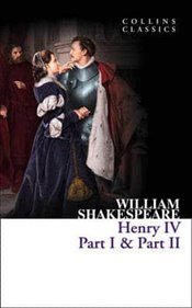 Henry IV. Part I & Part II  - Shakespeare, William