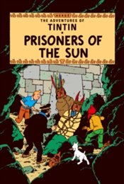 Prisoners of the Sun : Adventures of Tintin Series #12 - Herge,
