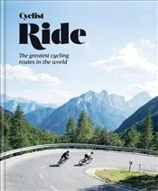Ride the Worlds Most Epic Bike Rides and Climbs -