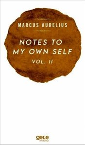 Notes to My Own Self Vol.2 - Aurelius, Marcus