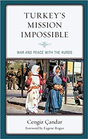 Turkeys Mission Impossible : War and Peace with the Kurds - Çandar, Cengiz