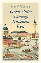 Great Cities Through Travellers Eyes - Furtado, Peter