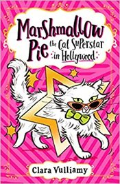 Marshmallow Pie the Cat Superstar in Hollywood : Marshmallow Pie the Cat Superstar - Vulliamy, Clara