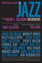 Conversations in Jazz : The Ralph J. Gleason Interviews - Gleason, Ralph J.