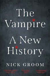 Vampire : A New History - Groom, Nick