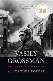 Vasily Grossman and the Soviet Century - Popoff, Alexandra