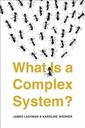 What Is a Complex System? - Ladyman, James